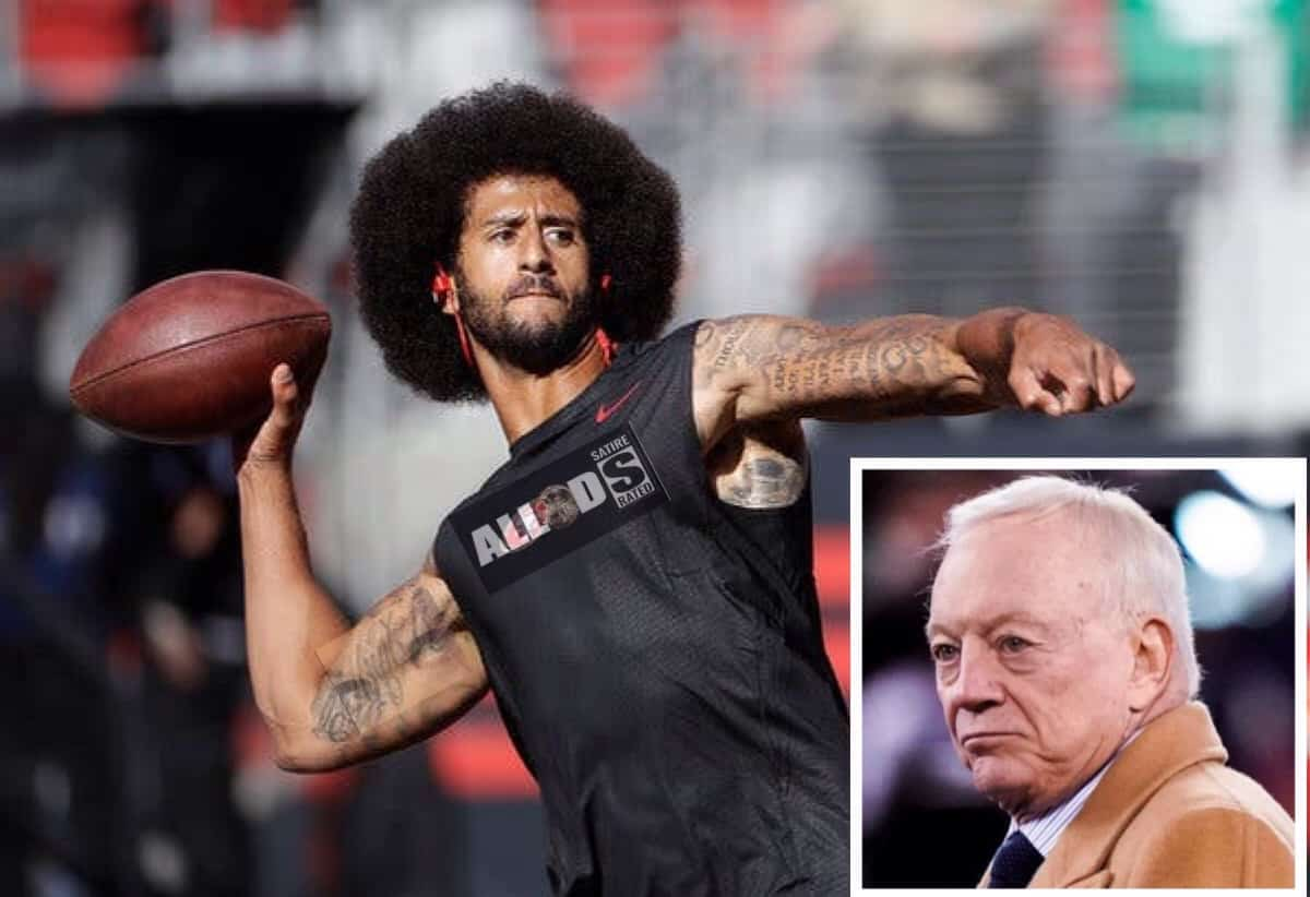 Cowboys Hiring Kaepernick:'He'll Stand For The Anthem If He Works For Me'