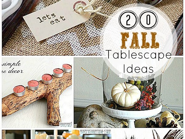 Great Ideas — 20 Fall Tablescape and Centerpiece Ideas!!