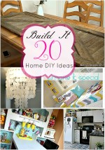 Great Ideas — Build It: 20 Home DIY Projects!!