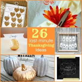 Great Ideas — 26 Last-Minute Thanksgiving Ideas!