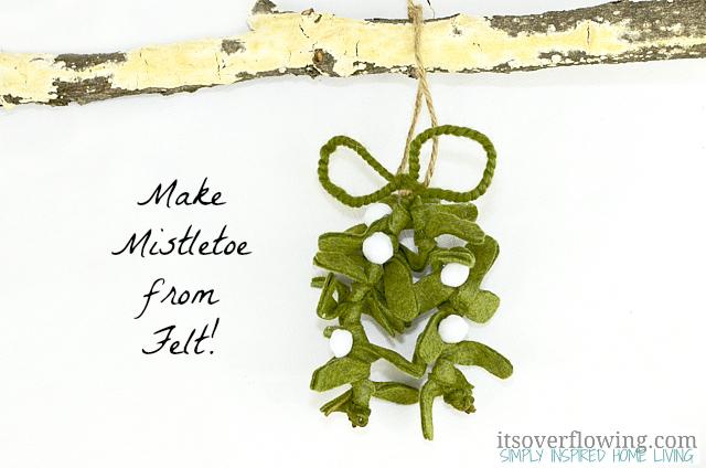 HAPPY Holidays — Make Felt Mistletoe!