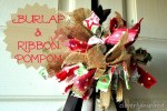 HAPPY Holidays — Make Burlap and Ribbon Pom Poms