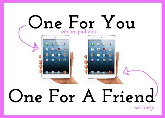 Win 2 iPad Minis – one for you and one for a friend!