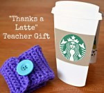 """Thanks a Latte"" Teacher Appreciation Gift Idea – Hand Crocheted Coffee Cozy!"