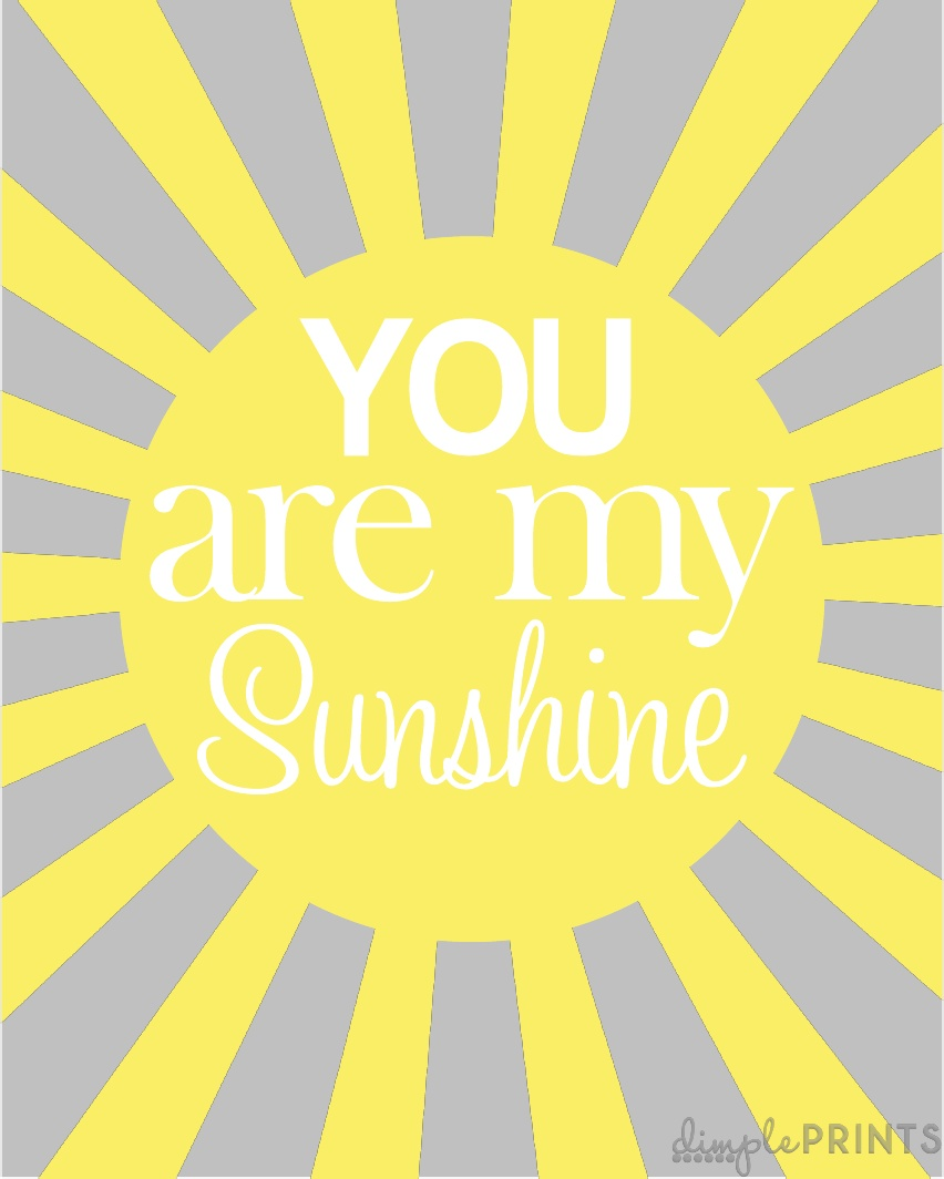 It is an image of Decisive You Are My Sunshine Free Printable