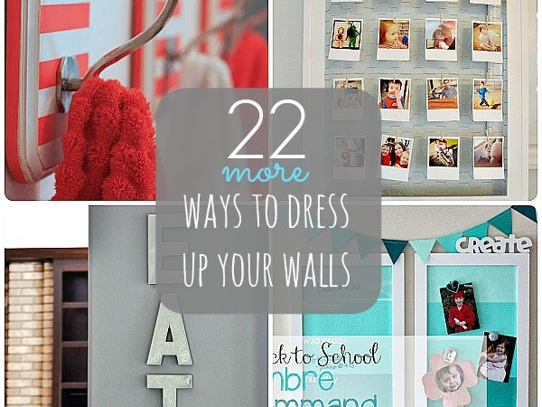 Great Ideas — 22 Ways to Dress Up Your Walls (Part 2)!