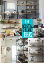 14 Ways to Get Organized with DIY Industrial Shelving!
