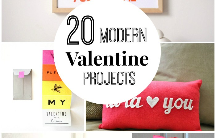 20 Modern Valentine's Day Projects!!