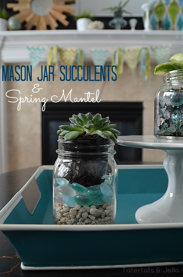 mason-jar-succulents-and-spring-mantel-Tatertots-Jello