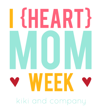 i-heart-mom-week-at-kiki-and-company