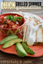 Quick Grilled Summer Quesadillas!