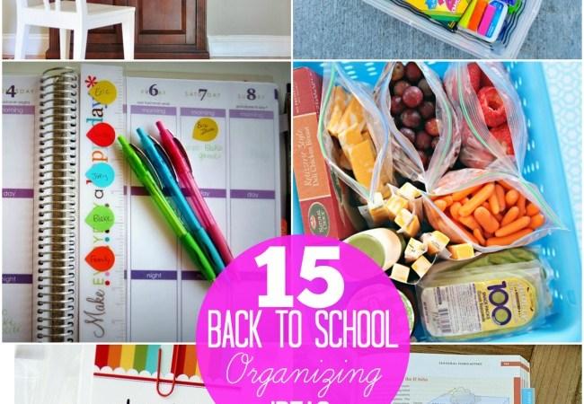 15 Back to School Organization Ideas!!