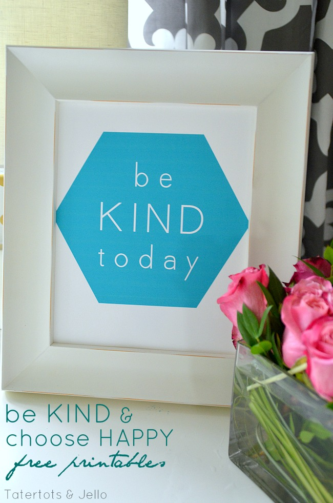 be kind and choose happy geo printables at tatertots and jello