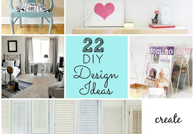 Great Ideas — 22 DIY Design Ideas!