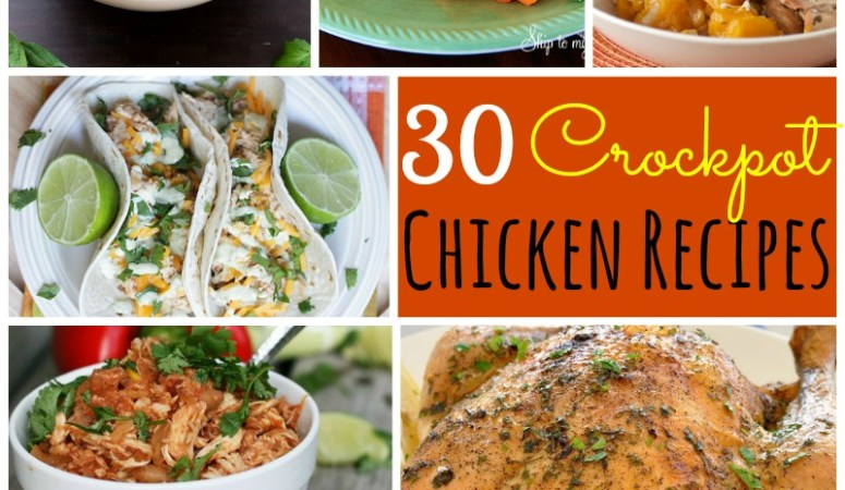 30 Chicken Recipes for Your Crockpot!!