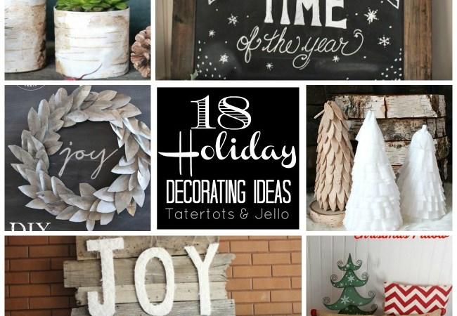 Great Ideas — 18 DIY Holiday Decor Ideas!