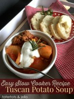 Favorite Slow Cooker Recipe: Tuscan Potato Soup!