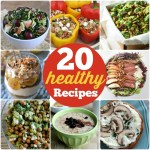 Great Ideas — 20 Healthy Recipes!