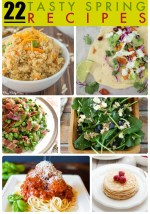 Great Ideas — 22 Tasty Spring Recipes!
