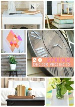 Great Ideas — 20 Spring Decor Projects!