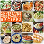 Great Ideas — 20 Versatile Vegetarian Recipes!