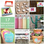 Great Ideas — 17 Summertime Kids Activities!