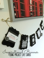 Inspirational Teen Black and White Banner – using Project Life Cards!