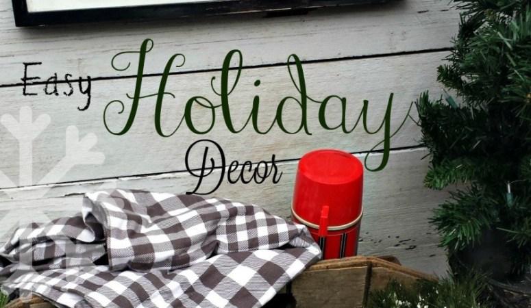 Happy Holidays: Easy Holiday Decor