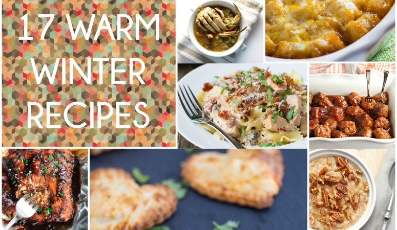 Great Ideas — 17 Warm Winter Recipes!