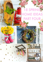 Great Ideas — 18 Spring Home Ideas Part Four!