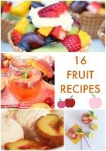 Great Ideas — 16 Fruit Recipes!