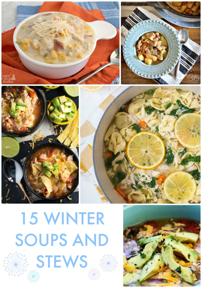 Great Ideas -- 15 Winter Soups and Stews!