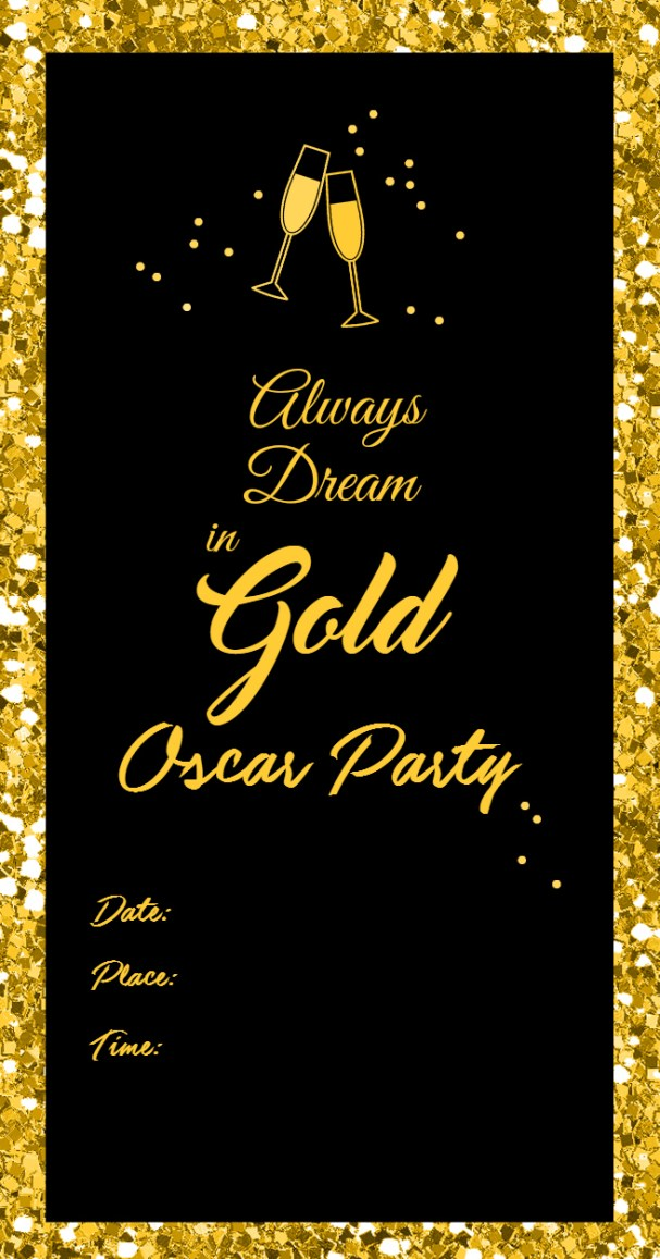 Always Dream in Gold Oscar Invitation and Printables. Print these off and add glitter for a beautiful invitation.