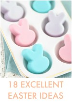 Great Ideas — 18 Excellent Easter Ideas!