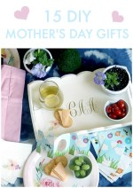 Great Ideas — 15 DIY Mother's Day Gifts!