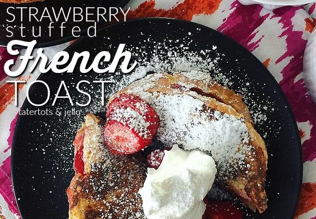 Sweet Strawberry Stuffed French Toast Recipe