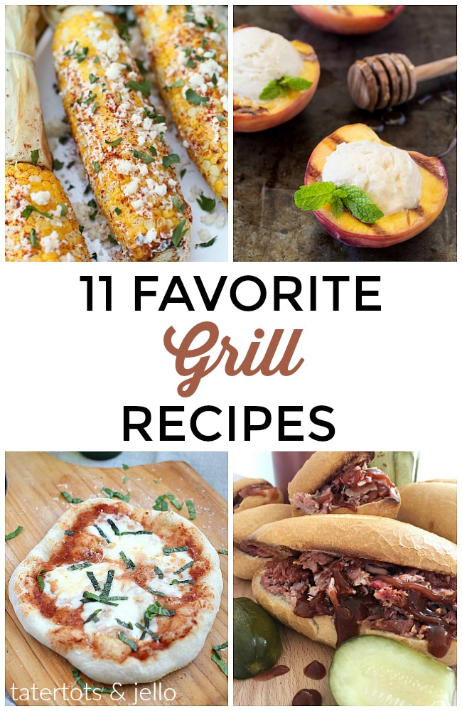 11 Favorite Grill Recipes