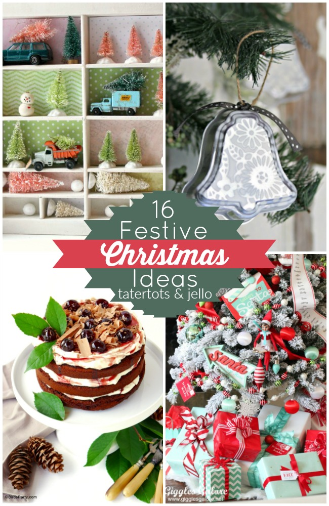 Great Ideas -- 16 Festive Christmas Ideas!