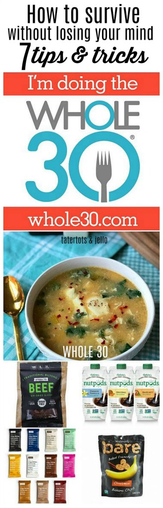 How to Survive Whole 30 Without Losing Your Mind - 7 tips and tricks!