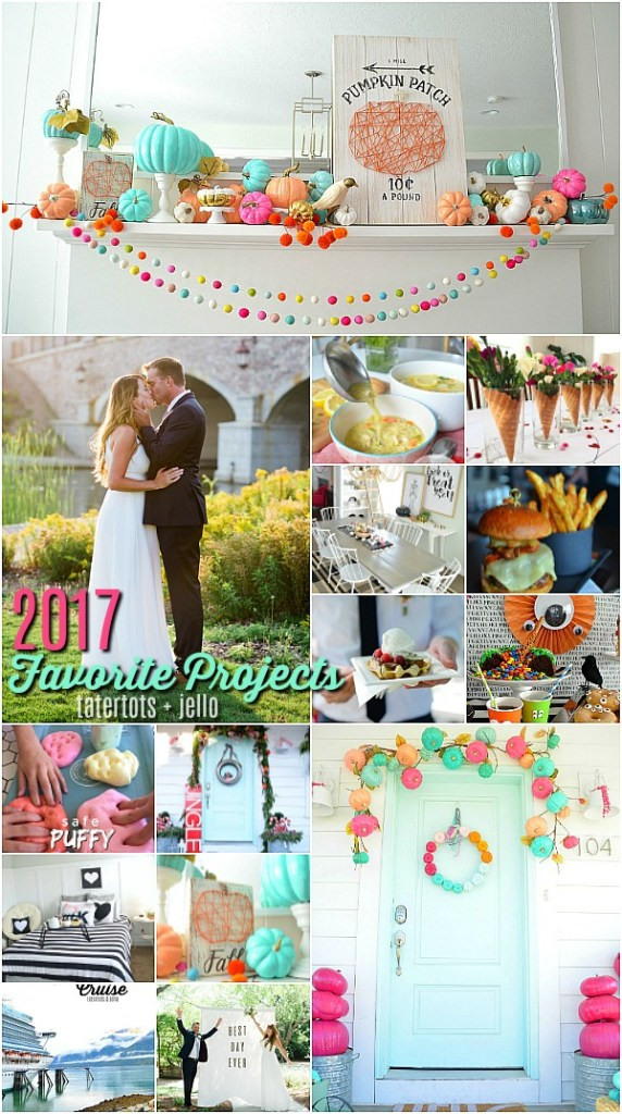 My favorite projects of 2017 - recipes, crafts, wedding and party ideas!