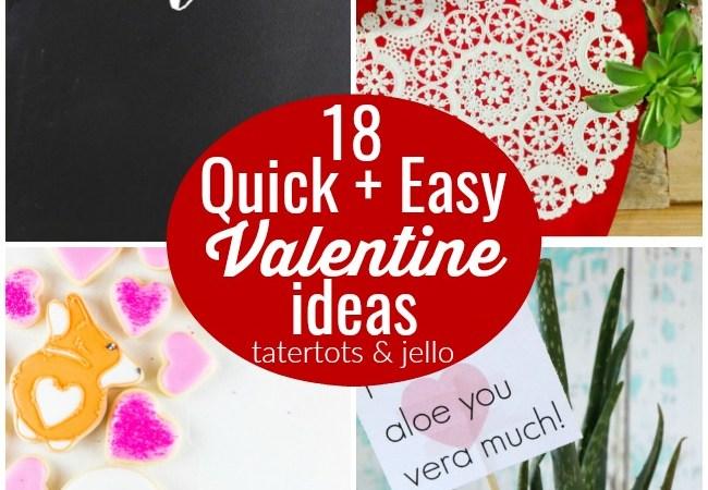 Great Ideas — 18 Quick + Easy Valentine Ideas!