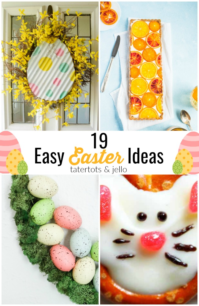 Great Ideas — 19 Easy Easter Ideas!