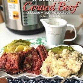 Instant Pot Corned Beef, Cabbage + Mashed Potatoes – easy and SO good!