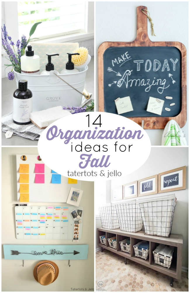 14 Organization Ideas for Fall!