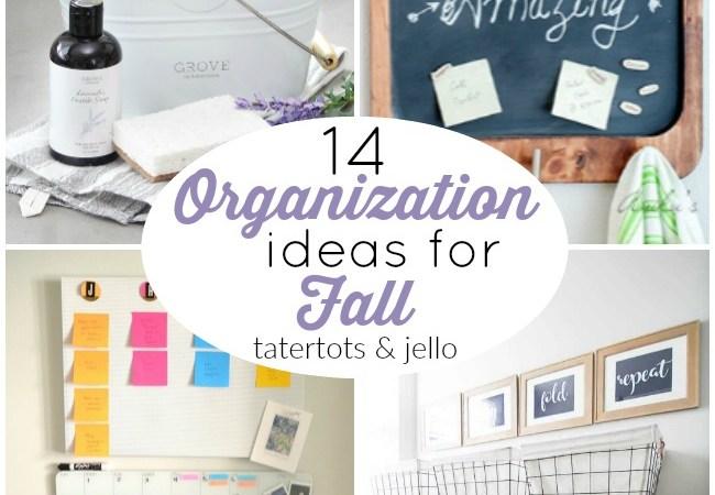 14 Organization Ideas for Fall!