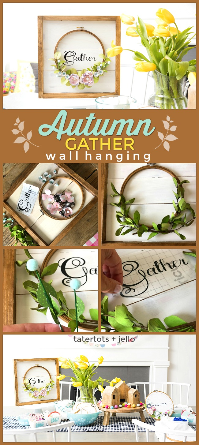 Make an Autumn Framed Embroidery Hoop Gather Wall Hanging. Create a beautiful Fall Wall Hanging with a frame, an embroidery hoop, vinyl letters and paper flowers. Hang it on your front door or a wall to welcome Autumn to your home!