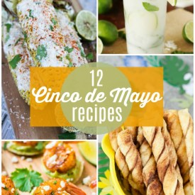 Mexican food is my absolute favorite of mine. I love the freshness of homemade salsas and the zest of fresh fruits used in Mexican cusine, they add such a wonderful flavor to any dish! Here are 12 Fresh Cinco de Mayo Recipes!