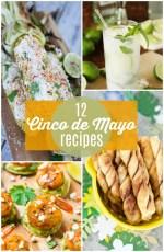 12 Fresh Cinco de Mayo Recipes!
