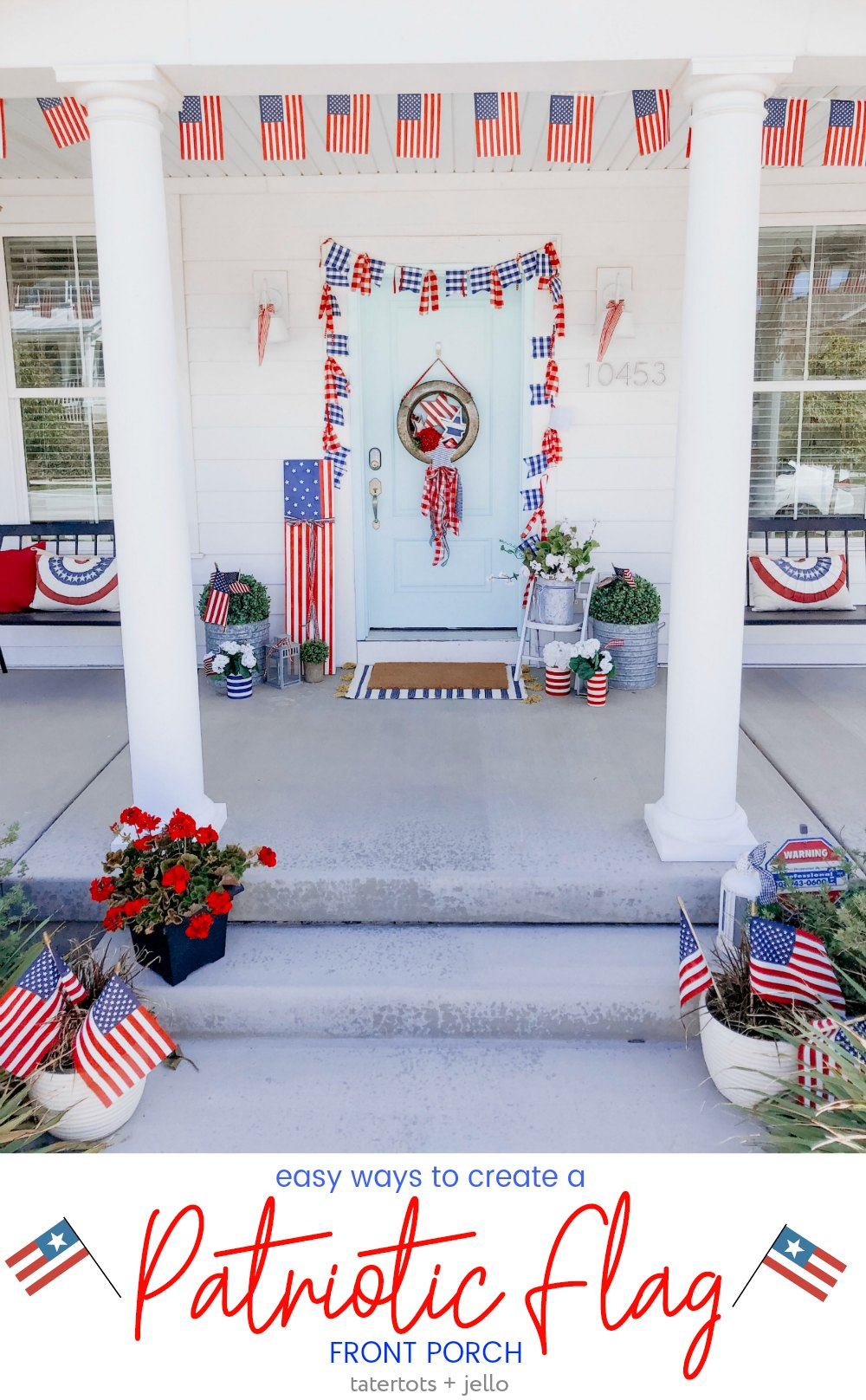 Patriotic Flag Fourth Of July Porch 6 Diy Projects To Make