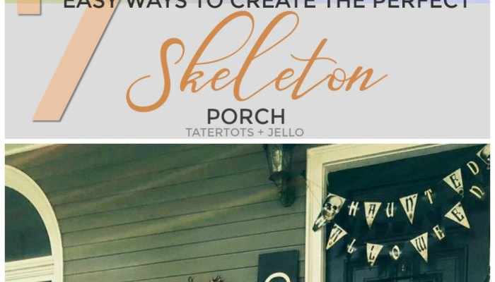 7 Easy Ways to Create a Spooky Skeleton Halloween Porch!